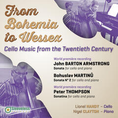 From Bohemia to Wessex: Cello Music from the Twentieth Century