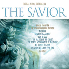 "The Savior: Music from the T.V. Productions & Movies ""Son Of God,"" ""The Bible,"" ""The Passion of The Christ,"" ""The Gospel According to St. Matthew,"" ""The Gospel Of John,"" ""The Greatest Story Ever Told,"" & Others"