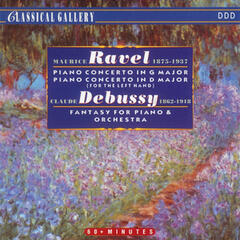 Ravel: Piano Concerto in G Major - Piano Concerto in D Major - Debussy: Fantaisie pour Piano et Orchestre