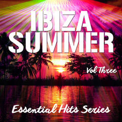 Ibiza Summer - Essential Hits Series, Vol. 3