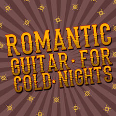 Romantic Guitar for Cold Nights