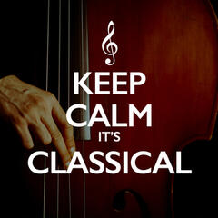 Keep Calm It's Classical