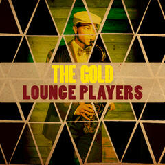 The Gold Lounge Players