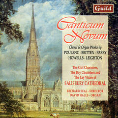Canticum Novum - Choral & Organ Works by Poulenc, Britten, Parry, Howells, Leighton