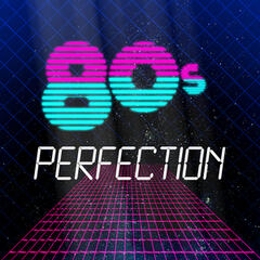 80's Perfection