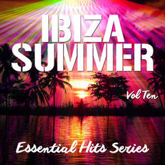 Ibiza Summer - Essential Hits Series, Vol. 10