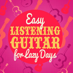 Easy Listening Guitar for Lazy Days