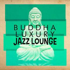 Buddha Luxury Jazz Lounge