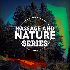 Massage and Nature Series