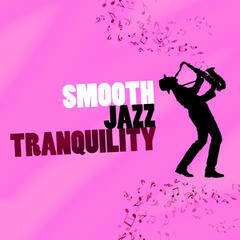 Smooth Jazz Tranquility