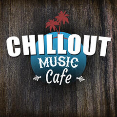 Chillout Music Cafe