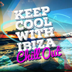 Keep Cool with Ibiza Chill Out