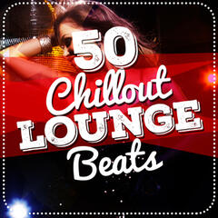 50 Chillout Lounge Beats