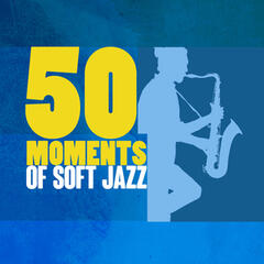 50 Moments of Soft Jazz
