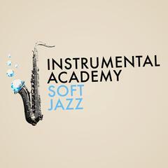 Instrumental Academy: Soft Jazz