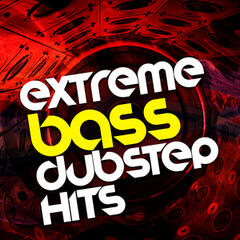 Extreme Bass: Dubstep Hits