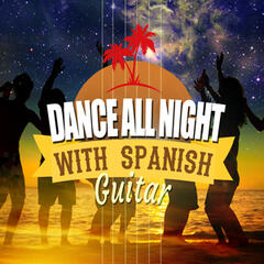 Dance All Night with Spanish Guitar