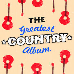 The Greatest Country Album