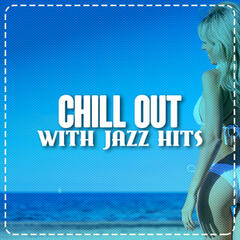 Chill out with Jazz Hits