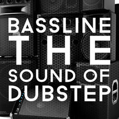 Bassline: The Sound of Dubstep