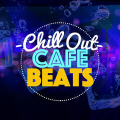 Chill out Cafe Beats