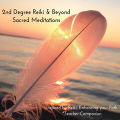Reiki 2nd Degree & Beyond Meditations