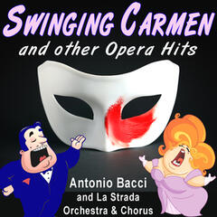 Swinging Carmen and Other Opera Greats - Modern take-offs with a Singing Chorus