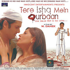 Tere Ishq Mein Qurbaan (Original Motion Picture Soundtrack)