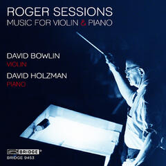 Roger Sessions: Music for Violin and Piano