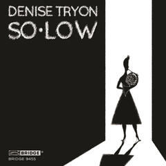 Denise Tryon: SO * LOW