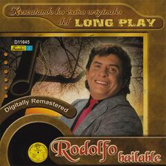 Rescatando los Éxitos Originales del Long Play - Rodolfo Bailable
