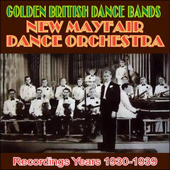 The Mayfair Dance Orchestra . Recordings Years 1930-1939