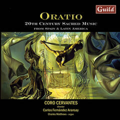 Oratio: 20th Century Sacred Music from Spain & Latin America