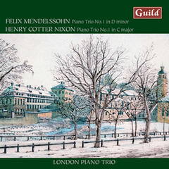 Mendelssohn: Trio No. 1 in D Minor - Cotter Nixon: Trio No. 1 in C Major