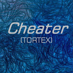 Cheater (Tortex) [feat. Camui Gackpo]