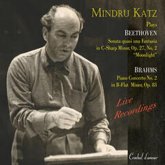 Passion & Power: Mindru Katz Plays Beethoven & Brahms, Vol. 2