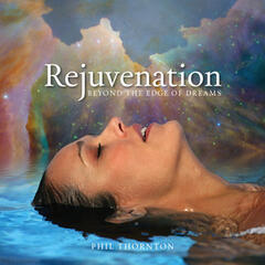 Rejuvenation - Beyond the Edge of Dreams