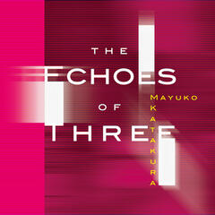 The Echoes of Three