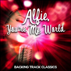 Alfie, You're My World - Backing Track Classics