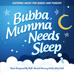 Bubba, Mumma Needs Sleep