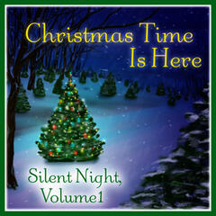 Christmas Time Is Here: Silent Night Vol. 1
