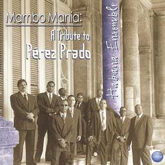 Mambo Mania: A Tribute To Pérez Prado