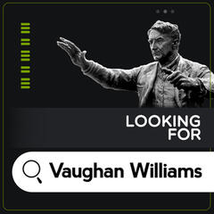 Looking for Vaughan Williams
