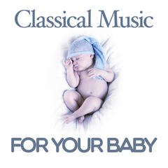 Classical Music for Your Baby