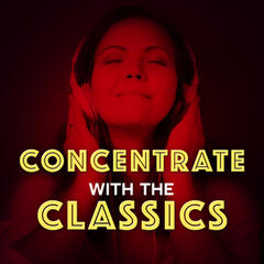 Concentrate with the Classics