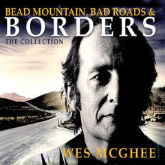 Bead Mountain, Bad Roads & Borders (The Collection)