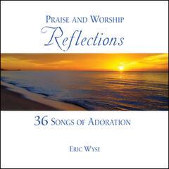Praise & Worship Reflections