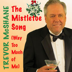 The Mistletoe Song (Way Too Much of Me)