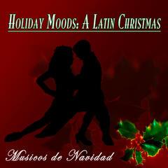 Holiday Moods: A Latin Christmas