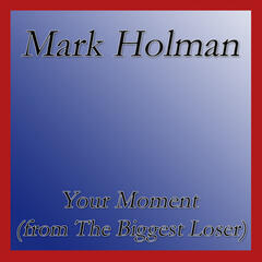 Your Moment (From the Biggest Loser)